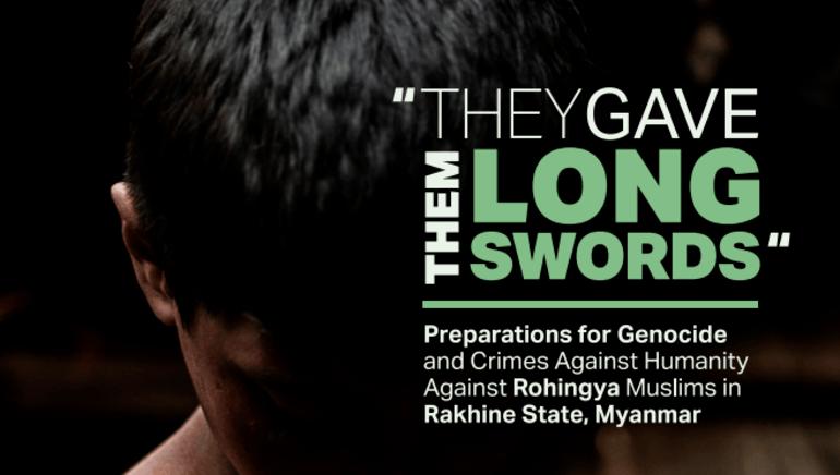 «De ga dem lange sverd» er en rapport om Myanmars hærs nøye planlagte fordrivning av rohingyaer.